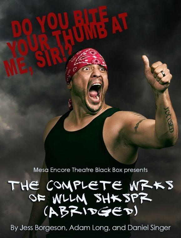 Mesa Encore Theatre's Complete Wrks of Wllm Shkspr (Abridged)