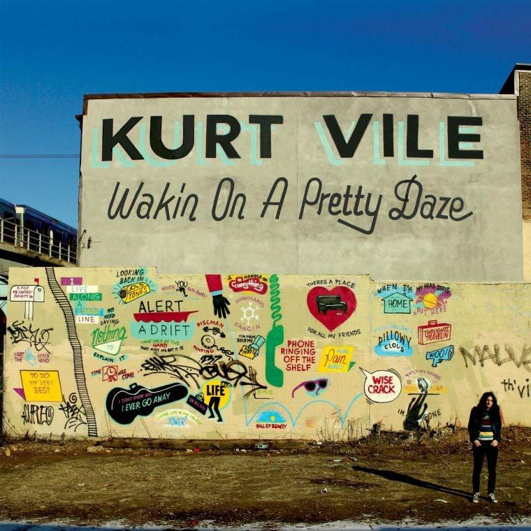 """Wakin on a Pretty Daze,"" by Kurt Vile"