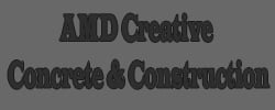 AMD Creative Concrete and Construction