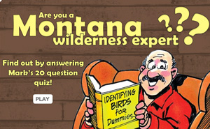 Are you a Montana wilderness expert?