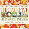 The Fall Five: The GazPrepSports guide to fall prep sports