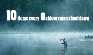 10 essential outdoors items