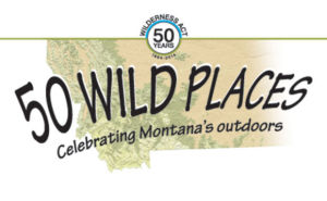50 Wild Places: Celebrating Montana's Outdoors