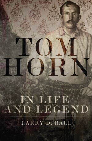 Tom Horn biographer separates fact from glorious fiction