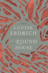 """The Round House"" by Louise Erdrich"