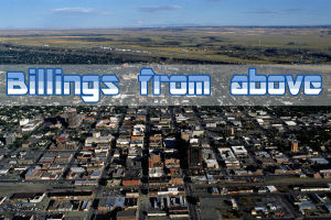 Billings from above: Then and Now