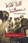 Book review: Uneven 'Wild Bill Wellman' revisits director's fiery life