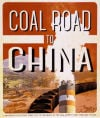 """Coal Road to China"""