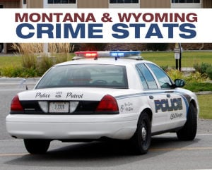 Montana and Wyoming crime statistics