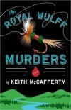 """The Royal Wulff Murders"" by Keith McCafferty"
