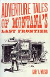 The last 'frontier' of Montana history