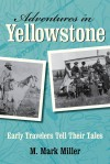 Montana author shares historic tales of adventurous travels in Yellowstone