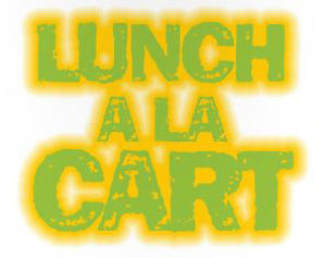 Lunch, a la cart