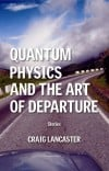 """Quantum Physics and the Art of Departure,"""