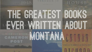 The greatest books ever written about Montana