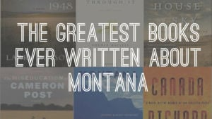 Greatest books ever written about Montana