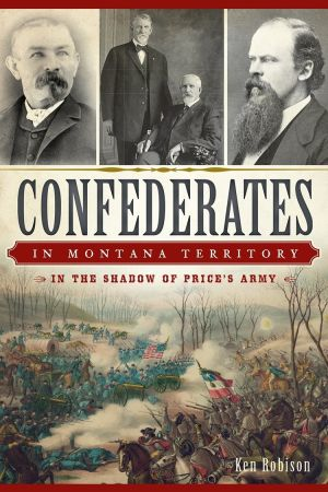 Book on Civil War details the footholds of the Confederacy in Montana