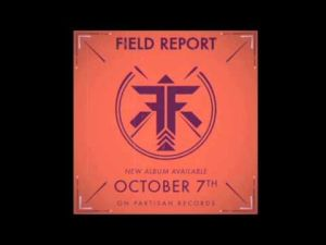"""Field Report - """"Home (Leave the Lights On)"""""""