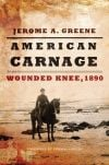 Review: 'American Carnage' is a masterful account of events leading up to Wounded Knee