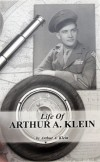"Art Klein's book ""Life of Arthur A. Klein"""