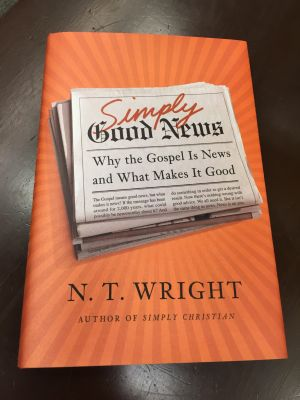 "Book review: ""€˜Simply Good News: Why the Gospel is News and What Makes It Good€™"""