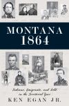 Review: Montana 1864 is lifelike, comprehensive look into state's inception