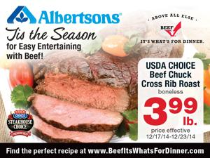Visit your local Albertson's for a great Seasonal Montana Beef Special - $3.99 lb for beef chuck cross rib roast