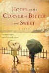 "Jamie Ford's debut novel, ""Hotel on the Corner of Bitter and Sweet"""