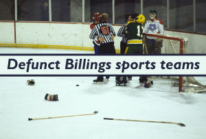 Retrospective: Defunct Billings sports teams