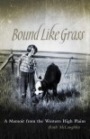 """Bound Like Grass"""