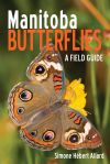 'Manitoba Butterflies A Field Guide'