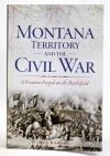 Historian weaves tales of Montana Territory and Civil War