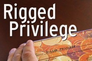 Rigged Privilege