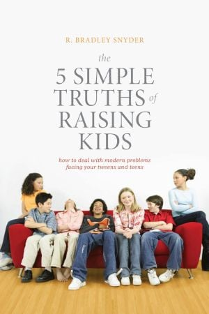 '5 Simple Truths of Raising Kids'