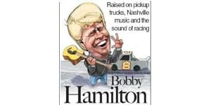 Bobby Hamilton: Raised on pickup trucks, Nashville music and the sound of racing