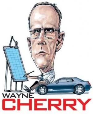 Automotive Legends and Heroes: Wayne Cherry