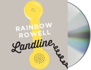 """Landline"" Audio Book Hooks You from the Get-Go"