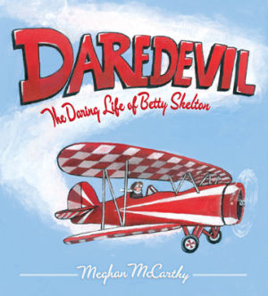 Daredevil, The Daring Life of Betty Skelton