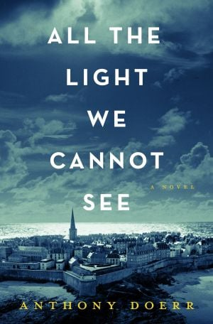 "Weekend Read: ""All The Light We Cannot See"