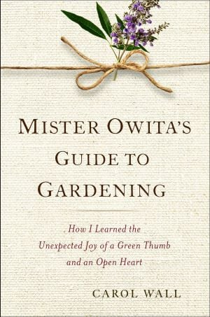 """Mr. Owita's Guide to Gardening,"" by Carol Wall"