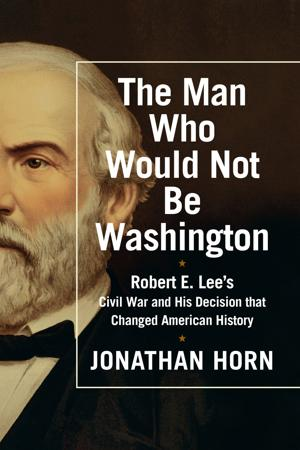 "Review: ""The Man Who Would Not Be Washington"""