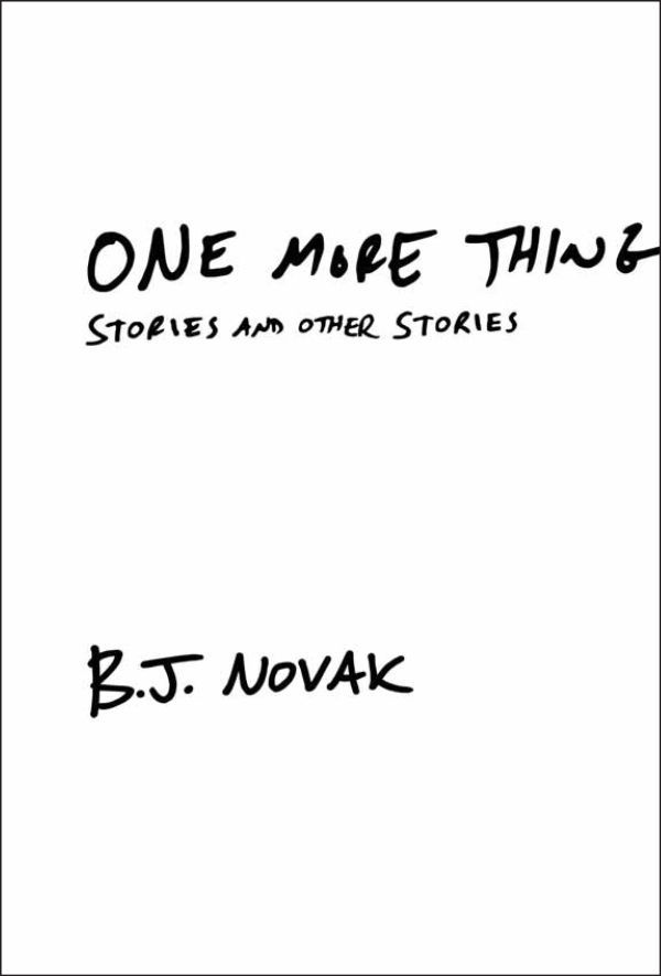 """One More Thing,"" by B.J. Novak"