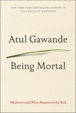 "Review: ""Being Mortal: Medicine and What Matters in the End"""