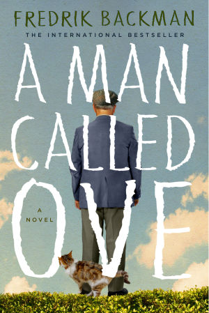 "Weekend Read:  ""A Man Called Ove"" Will Make You Laugh and Cry"