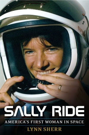 "Breaks the Glass Ceiling, ""Sally Ride: America's First Woman in Space"""