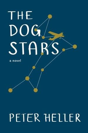 """The Dog Stars"" by Peter Heller"