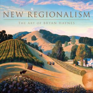 New Regionalism: The Art of Bryan Haynes