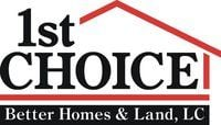 1st Choice Better Homes & Land LC
