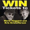 Merle Haggard and Kris Kristofferson Ticket Giveaway