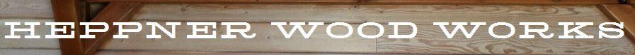 Heppner Wood Works, LLC